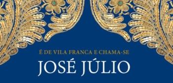 É de Vila Franca e chama-se José Júlio
