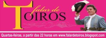 Em FALAR DE TOIROS: As confissões de RUI SALVADOR a 48 H. da sua